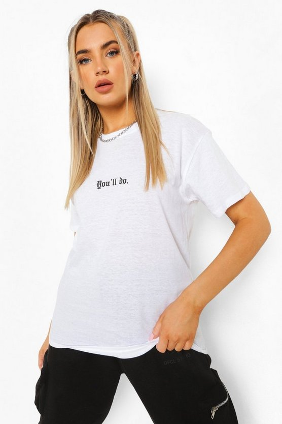 "Womens T-Shirt Mit ""You'Ll Do""-Slogan - Weiß - M"